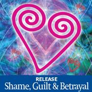 Release Shame, Guilt & Betrayal