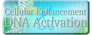 Cellular Enhancement & DNA Activation