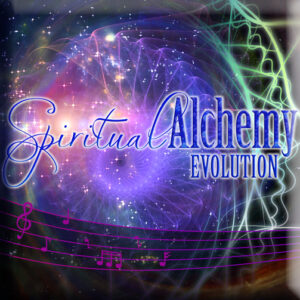 Spiritual Alchemy™ – Evolution