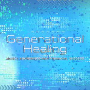 Generational Healing – Abundance