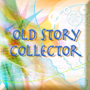 Old Story Collector