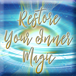 Restore Your Inner Magic